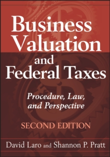 Business Valuation and Federal Taxes : Procedure, Law and Perspective, Hardback Book