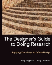 The Designer's Guide to Doing Research : Applying Knowledge to Inform Design, Hardback Book