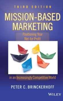 Mission-Based Marketing : Positioning Your Not-for-Profit in an Increasingly Competitive World, Hardback Book