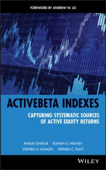 ActiveBeta Indexes : Capturing Systematic Sources of Active Equity Returns, Hardback Book