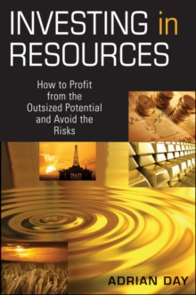 Investing in Resources : How to Profit from the Outsized Potential and Avoid the Risks, Hardback Book