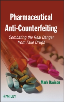 Pharmaceutical Anti-Counterfeiting : Combating the Real Danger from Fake Drugs, Hardback Book