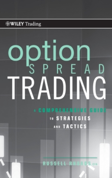 Option Spread Trading : A Comprehensive Guide to Strategies and Tactics, Hardback Book