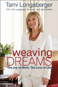 Weaving Dreams : The Joy of Work, The Love of Life, Hardback Book