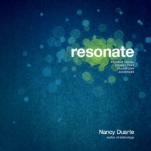 Resonate : Present Visual Stories That Transform Audiences, Paperback Book