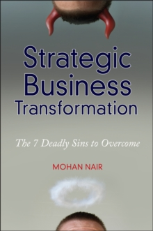 Strategic Business Transformation : The 7 Deadly Sins to Overcome, Hardback Book