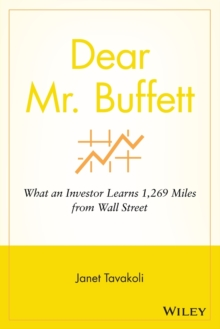 Dear Mr. Buffett : What an Investor Learns 1,269 Miles from Wall Street, Paperback / softback Book