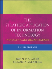 The Strategic Application of Information Technology in Health Care Organizations, Hardback Book