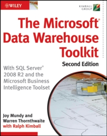 The Microsoft Data Warehouse Toolkit : With SQL Server 2008 R2 and the Microsoft Business Intelligence Toolset, Paperback Book