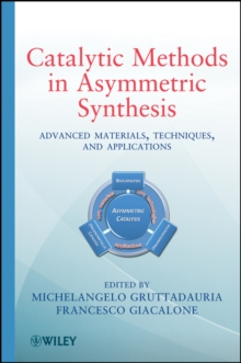 Catalytic Methods in Asymmetric Synthesis : Advanced Materials, Techniques, and Applications, Hardback Book