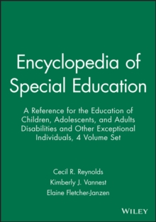Encyclopedia of Special Education : A Reference for the Education of Children, Adolescents, and Adults Disabilities and Other Exceptional Individuals 4 Volume Set, Hardback Book