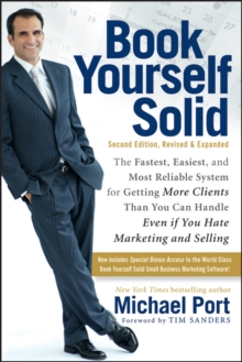 Book Yourself Solid:the Fastest, Easiest, and Most Reliable System for Getting More Clients Than You Can Handle Even If You Hate Marketing and Selling, Paperback Book