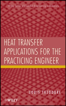Heat Transfer Applications for the Practicing Engineer, Hardback Book
