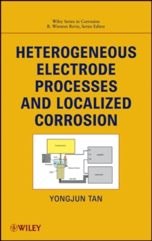 Heterogeneous Electrode Processes and Localized Corrosion, Hardback Book