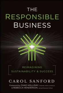 The Responsible Business : Reimagining Sustainability and Success, Hardback Book