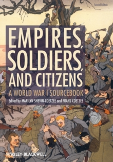 Empires, Soldiers, and Citizens : A World War I Sourcebook, Paperback / softback Book