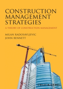 Construction Management Strategies : A Theory of Construction Management, Paperback / softback Book