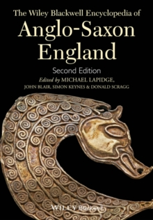 The Wiley Blackwell Encyclopedia of Anglo-Saxon England, Hardback Book