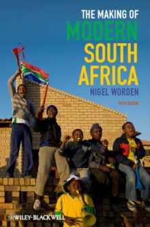 The Making of Modern South Africa : Conquest, Apartheid, Democracy, Paperback / softback Book