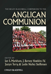 The Wiley-Blackwell Companion to the Anglican Communion, Hardback Book