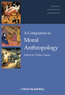 A Companion to Moral Anthropology, Hardback Book
