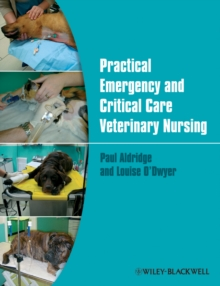 Practical Emergency and Critical Care Veterinary  Nursing, Paperback Book