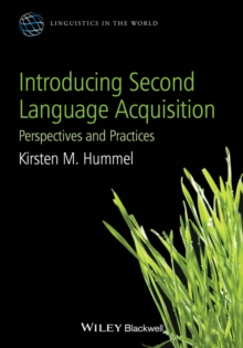 Introducing Second Language Acquisition : Perspectives and Practices, Hardback Book