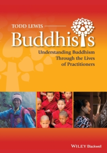 Buddhists : Understanding Buddhism Through the Lives of Practitioners, Paperback / softback Book