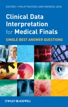 Clinical Data Interpretation for Medical Finals : Single Best Answer Questions, Paperback / softback Book