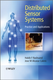 Distributed Sensor Systems : Practice and Applications, Hardback Book