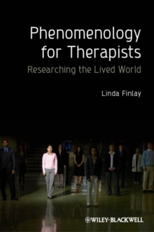 Phenomenology for Therapists : Researching the Lived World, Hardback Book