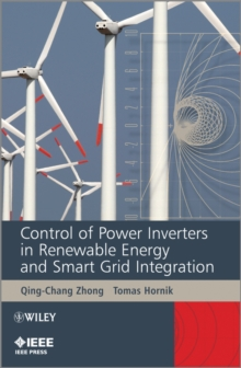 Control of Power Inverters in Renewable Energy and Smart Grid Integration, Hardback Book