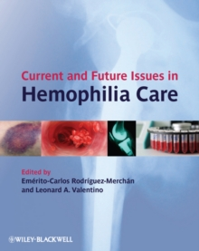 Current and Future Issues in Hemophilia Care, Hardback Book