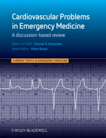 Cardiovascular Problems in Emergency Medicine : A Discussion-based Review, Paperback / softback Book