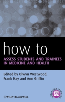 How to Assess Students and Trainees in Medicine and Health, Paperback / softback Book