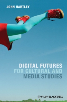 Digital Futures for Cultural and Media Studies, Paperback Book