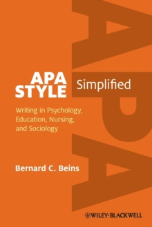 APA Style Simplified : Writing in Psychology, Education, Nursing, and Sociology, Paperback Book