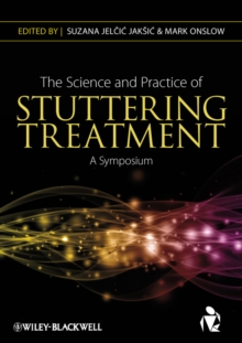 The Science and Practice of Stuttering Treatment : A Symposium, Paperback Book