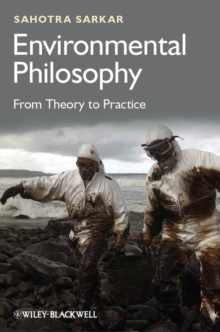 Environmental Philosophy : From Theory to Practice, Hardback Book