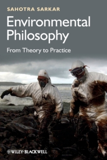 Environmental Philosophy : From Theory to Practice, Paperback Book