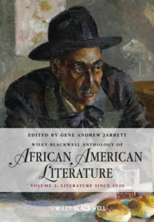The Wiley Blackwell Anthology of African American Literature, Volume 2 : 1920 to the Present, Hardback Book