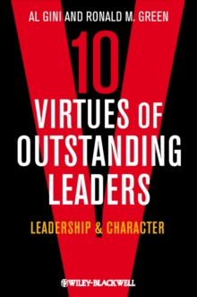 10 Virtues of Outstanding Leaders : Leadership and Character, Hardback Book