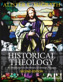 Historical Theology : An Introduction to the History of Christian Thought, Paperback Book