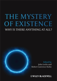 The Mystery of Existence : Why Is There Anything at All?, Paperback / softback Book