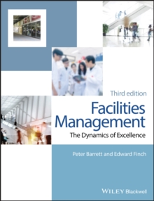 Facilities Management : The Dynamics of Excellence, Paperback / softback Book