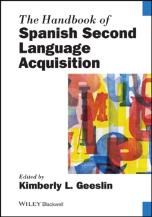The Handbook of Spanish Second Language Acquisition, Hardback Book
