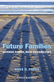 Future Families : Diverse Forms, Rich Possibilities, Paperback / softback Book