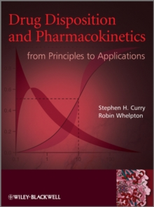 Drug Disposition and Pharmacokinetics : From Principles to Applications, Hardback Book