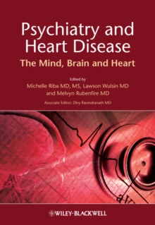 Psychiatry and Heart Disease : The Mind, Brain, and Heart, Hardback Book