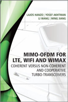 MIMO-OFDM for LTE, WiFi and WiMAX : Coherent versus Non-coherent and Cooperative Turbo Transceivers, Hardback Book